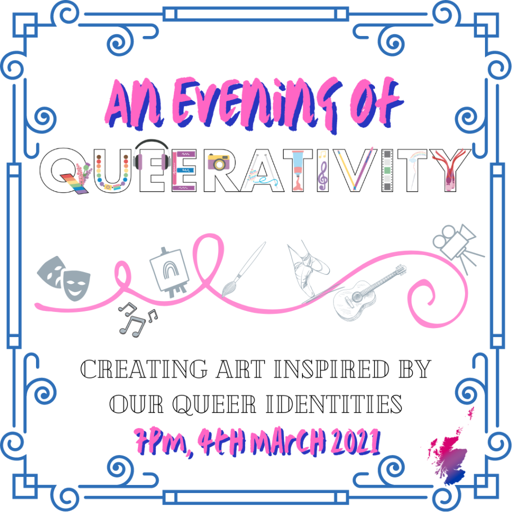 An evening of queerativity is spelt out using various creative imagery and pride flags.  Below is a pink swirl with creative symbols around it. Text underneath reads 'creating art inspired by our queer indentities' 7pm 4th March 2021.