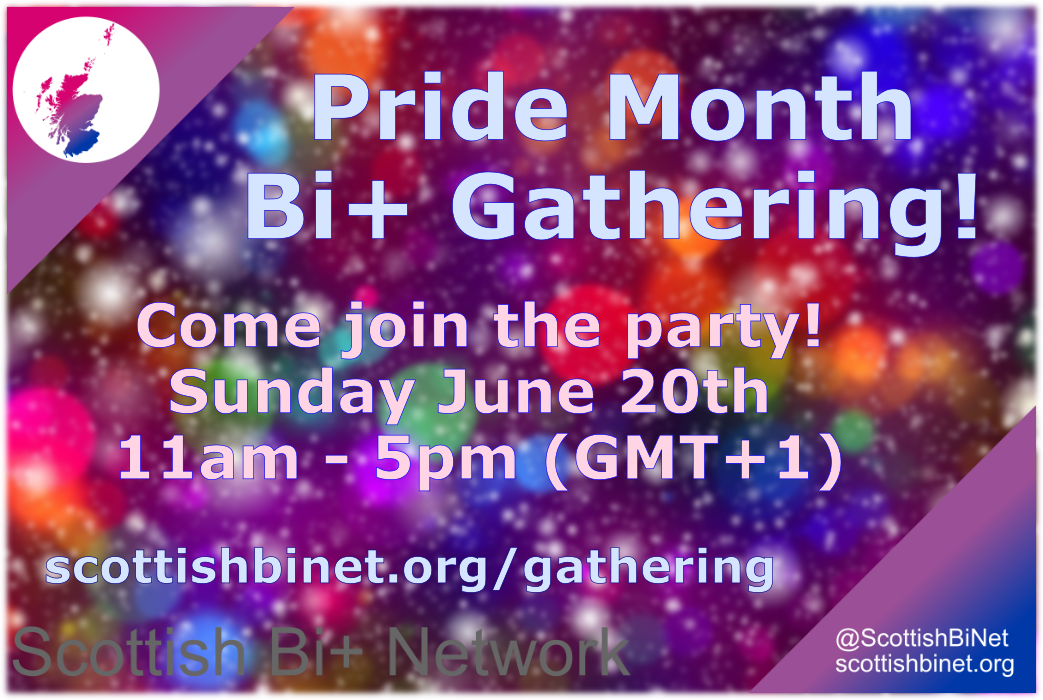 Pride Month Bi+ Gathering!  Come join the party!  Sunday June 20th 11am - 5pm (GMT+1)  On a sparkly rainbow coloured background.